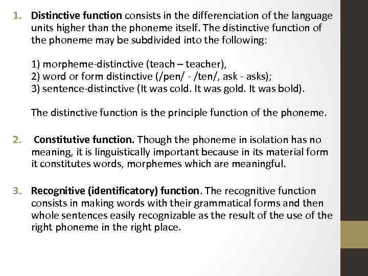 1. Distinctive function consists in the differenciation of the language units higher than the