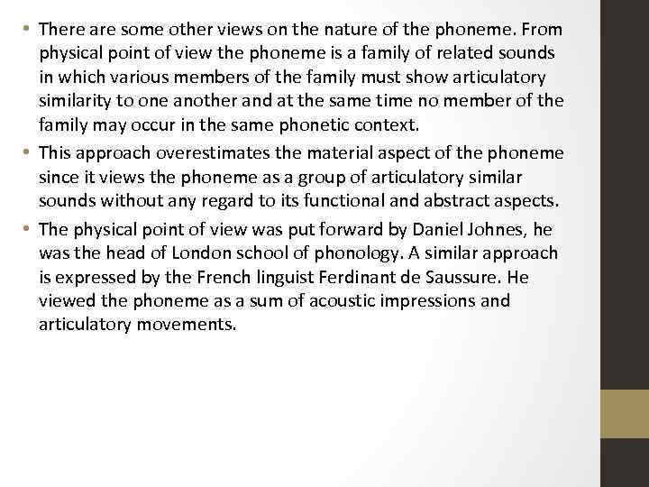 • There are some other views on the nature of the phoneme. From
