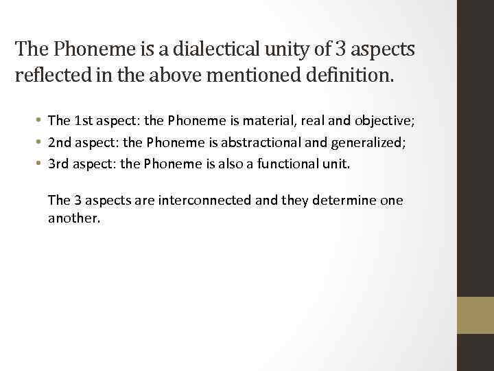 The Phoneme is a dialectical unity of 3 aspects reflected in the above mentioned