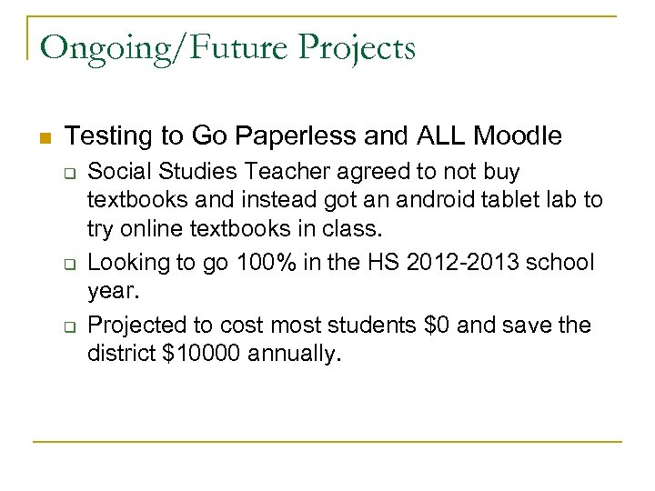 Ongoing/Future Projects n Testing to Go Paperless and ALL Moodle q q q Social