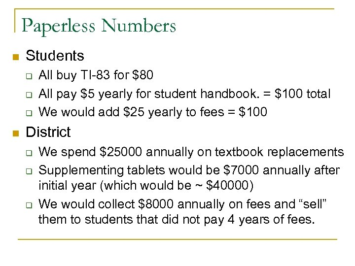 Paperless Numbers n Students q q q n All buy TI-83 for $80 All