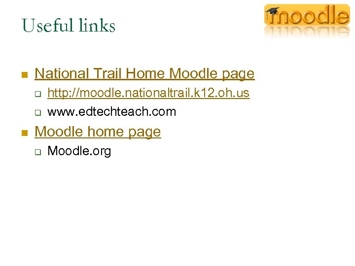 Useful links n National Trail Home Moodle page q q n http: //moodle. nationaltrail.