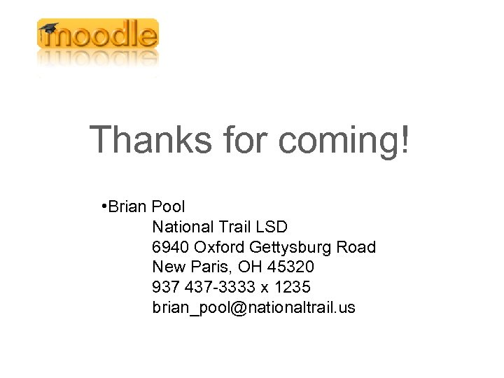 Thanks for coming! • Brian Pool National Trail LSD 6940 Oxford Gettysburg Road New