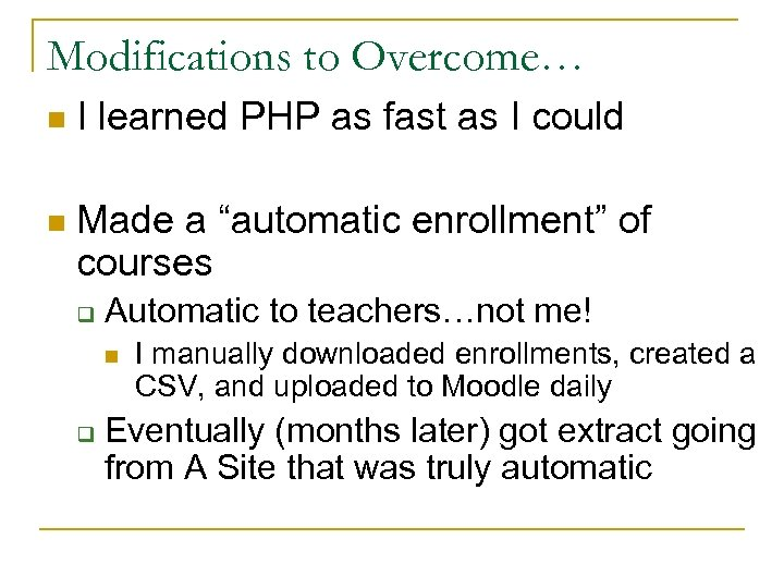 Modifications to Overcome… n I learned PHP as fast as I could n Made