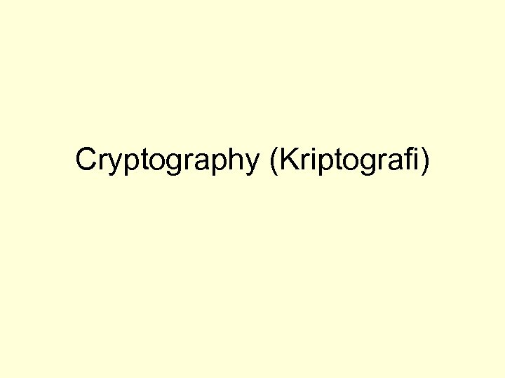 Cryptography (Kriptografi)