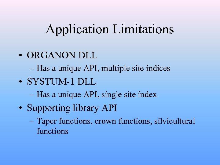 Application Limitations • ORGANON DLL – Has a unique API, multiple site indices •