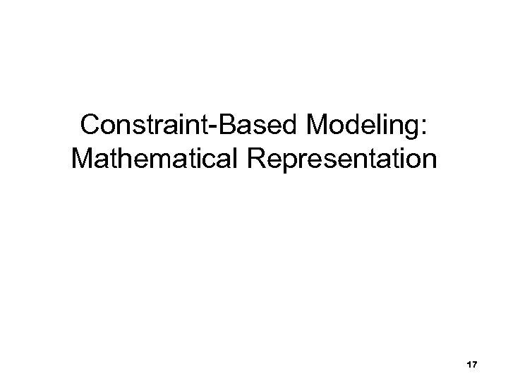 Constraint-Based Modeling: Mathematical Representation 17