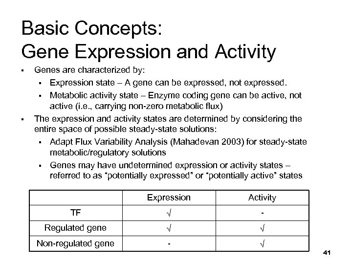 Basic Concepts: Gene Expression and Activity § § Genes are characterized by: § Expression