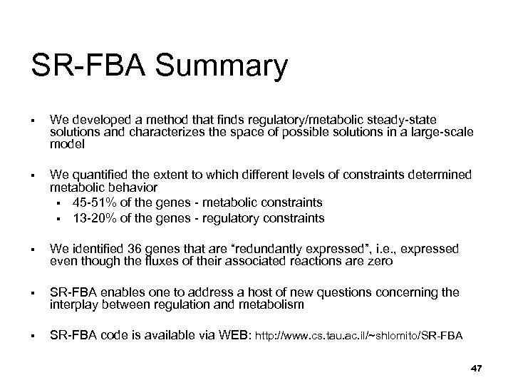 SR-FBA Summary § We developed a method that finds regulatory/metabolic steady-state solutions and characterizes