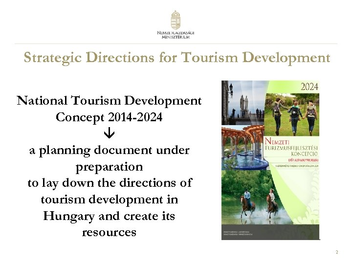 Strategic Directions for Tourism Development National Tourism Development Concept 2014 -2024 a planning document