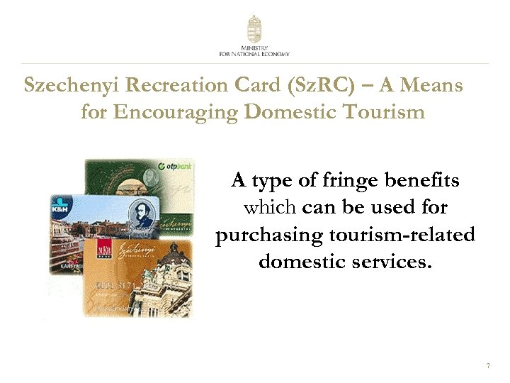 Szechenyi Recreation Card (Sz. RC) – A Means for Encouraging Domestic Tourism A type