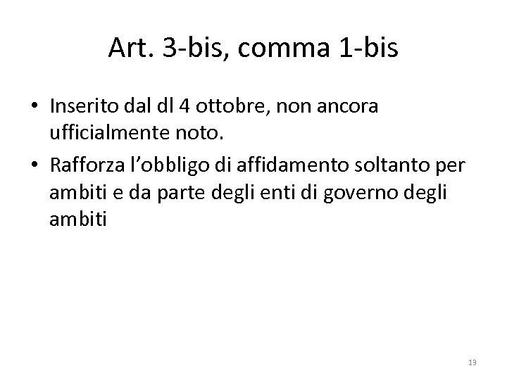 Art. 3 -bis, comma 1 -bis • Inserito dal dl 4 ottobre, non ancora