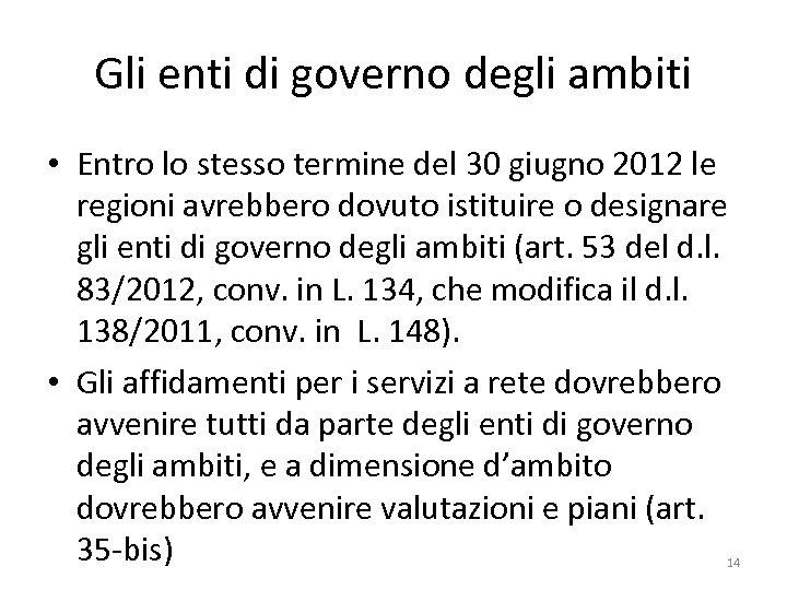 Gli enti di governo degli ambiti • Entro lo stesso termine del 30 giugno