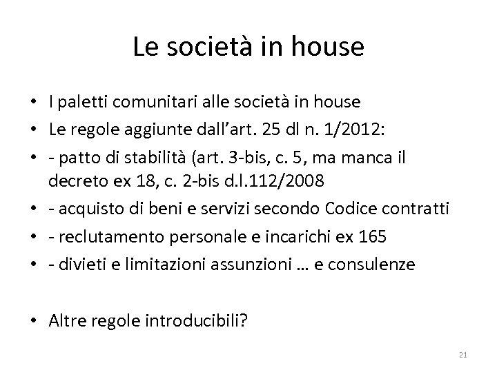 Le società in house • I paletti comunitari alle società in house • Le