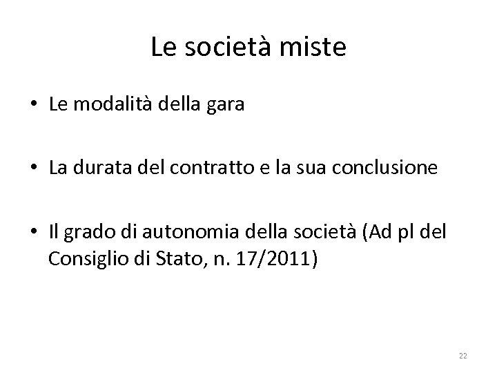Le società miste • Le modalità della gara • La durata del contratto e