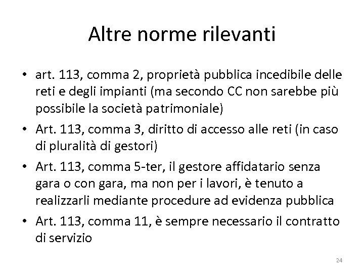 Altre norme rilevanti • art. 113, comma 2, proprietà pubblica incedibile delle reti e