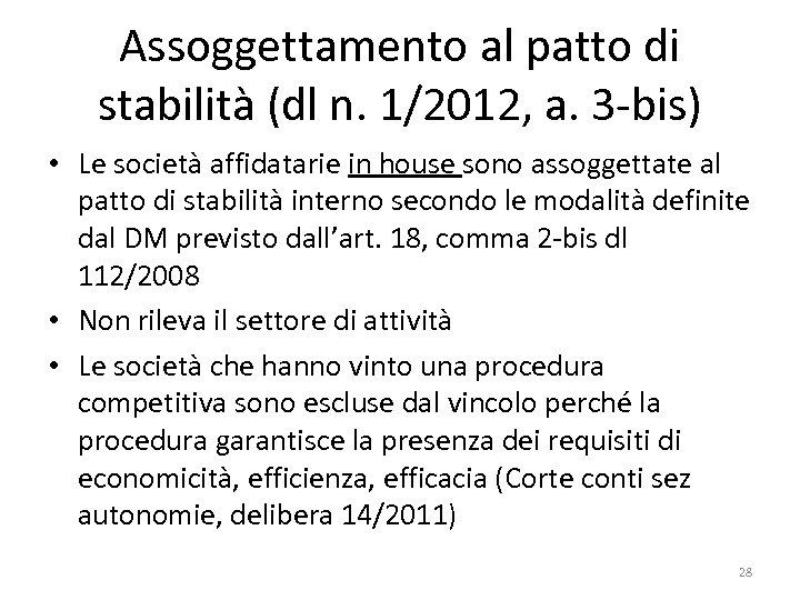 Assoggettamento al patto di stabilità (dl n. 1/2012, a. 3 -bis) • Le società