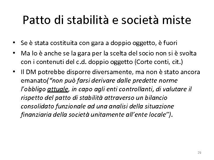 Patto di stabilità e società miste • Se è stata costituita con gara a
