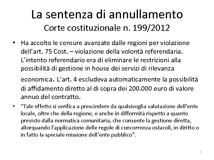 La sentenza di annullamento Corte costituzionale n. 199/2012 • Ha accolto le censure avanzate