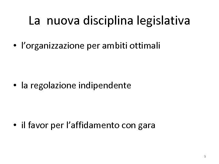 La nuova disciplina legislativa • l'organizzazione per ambiti ottimali • la regolazione indipendente •