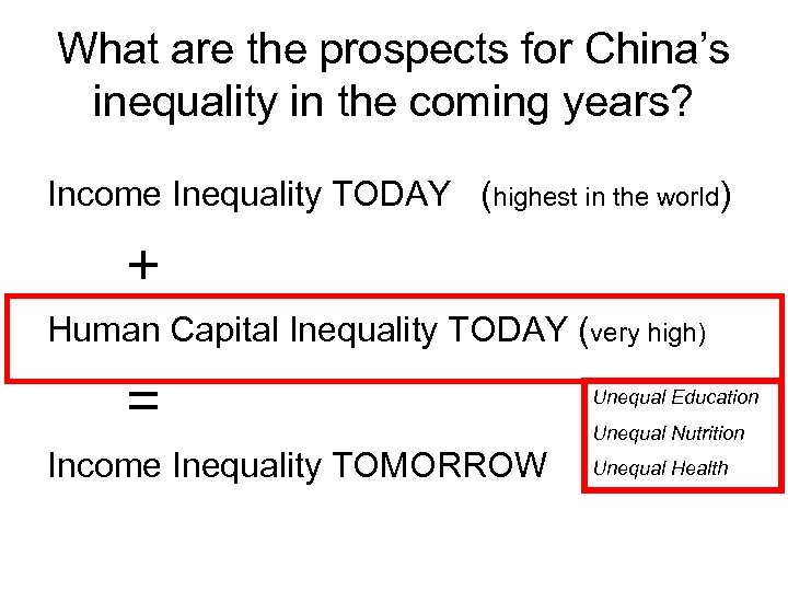 What are the prospects for China's inequality in the coming years? Income Inequality TODAY
