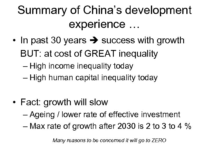 Summary of China's development experience … • In past 30 years success with growth