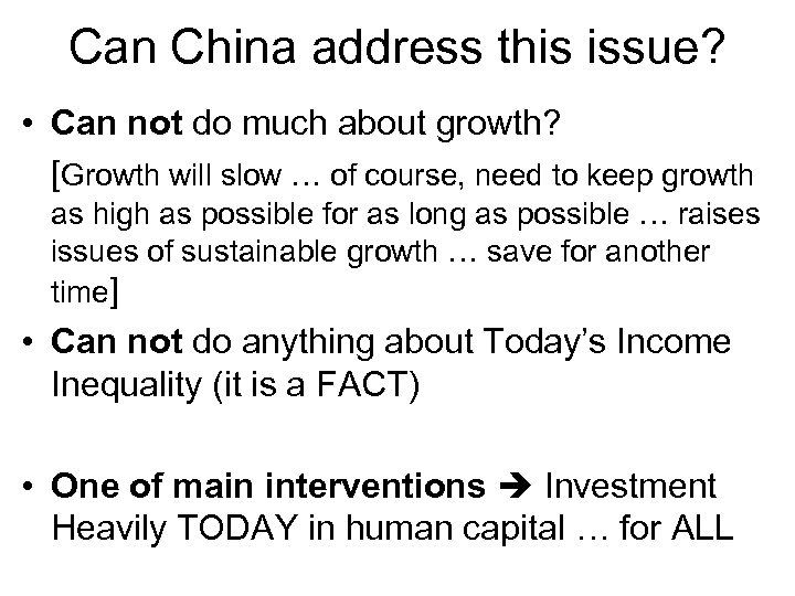 Can China address this issue? • Can not do much about growth? [Growth will