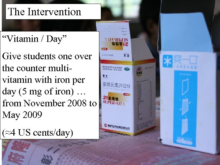 "The Intervention ""Vitamin / Day"" Give students one over the counter multivitamin with iron"