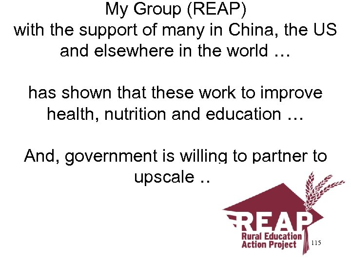 My Group (REAP) with the support of many in China, the US and elsewhere