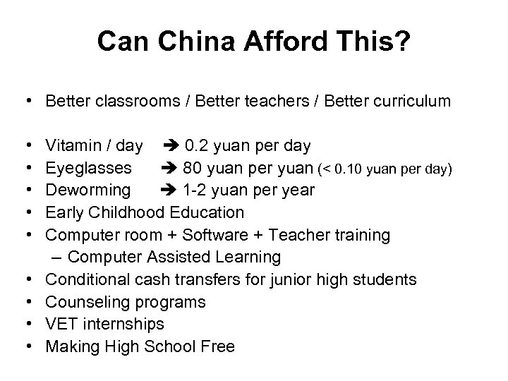 Can China Afford This? • Better classrooms / Better teachers / Better curriculum •