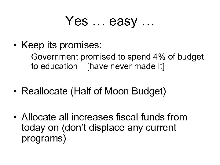 Yes … easy … • Keep its promises: Government promised to spend 4% of
