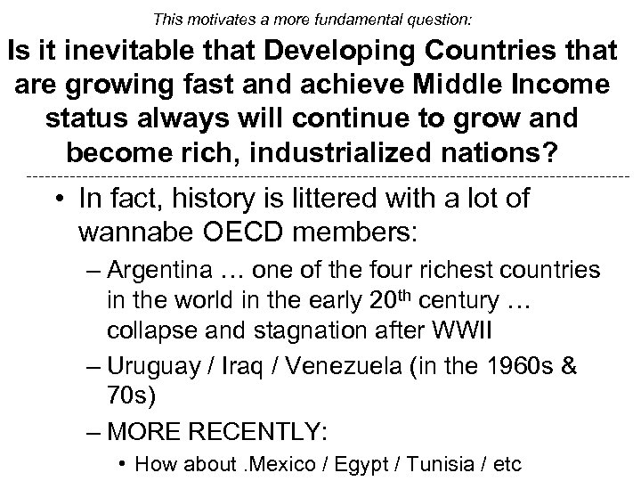 This motivates a more fundamental question: Is it inevitable that Developing Countries that are