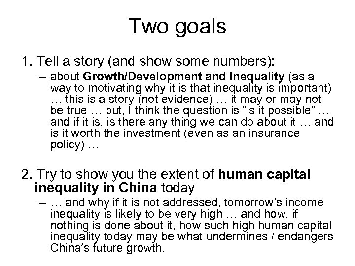 Two goals 1. Tell a story (and show some numbers): – about Growth/Development and