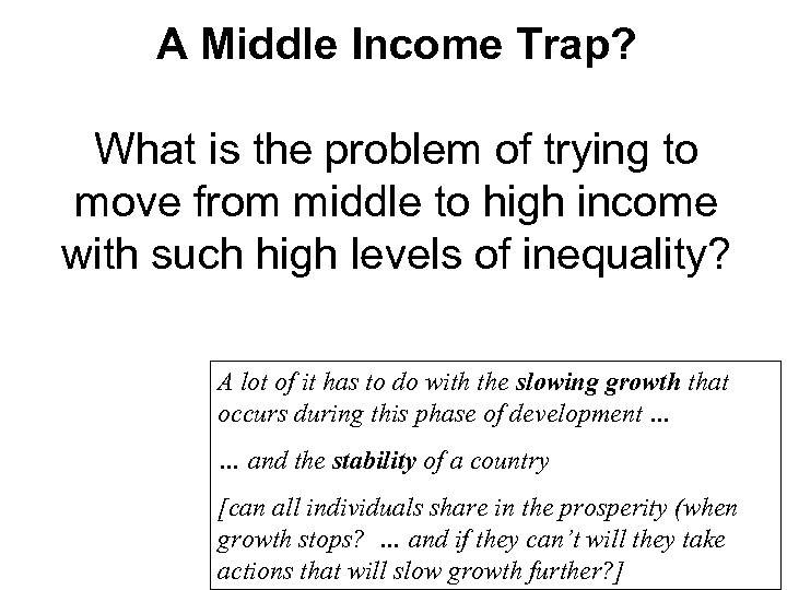 A Middle Income Trap? What is the problem of trying to move from middle