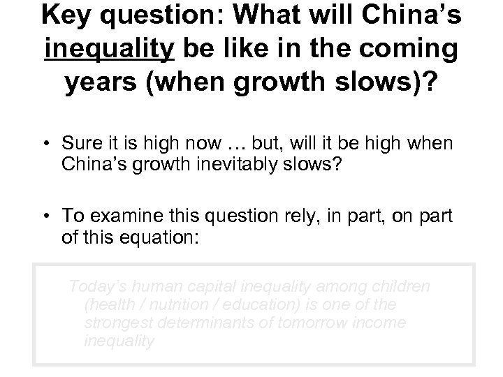 Key question: What will China's inequality be like in the coming years (when growth