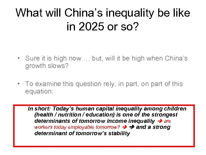 What will China's inequality be like in 2025 or so? • Sure it is