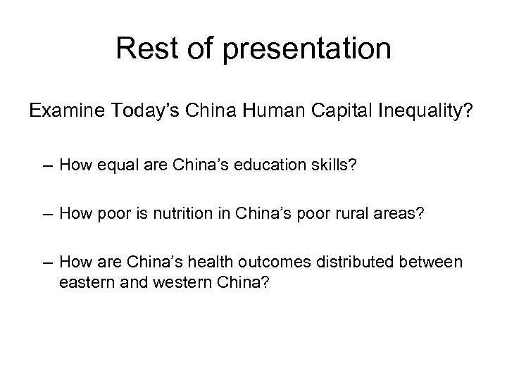 Rest of presentation Examine Today's China Human Capital Inequality? – How equal are China's