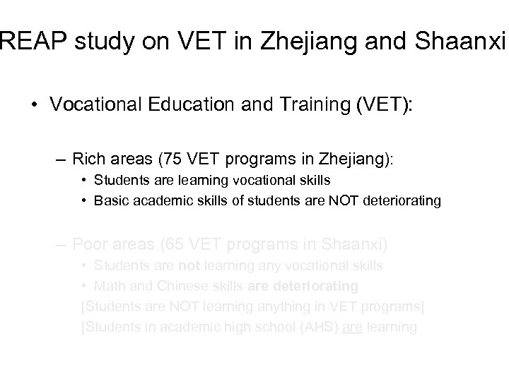 REAP study on VET in Zhejiang and Shaanxi • Vocational Education and Training (VET):