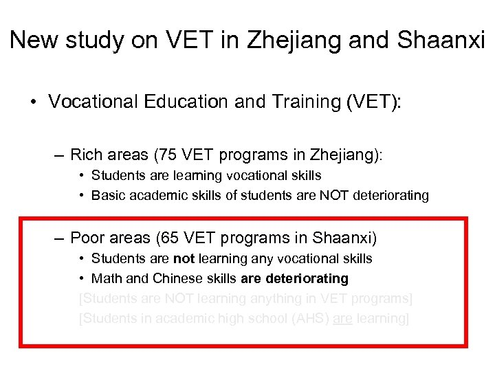 New study on VET in Zhejiang and Shaanxi • Vocational Education and Training (VET):