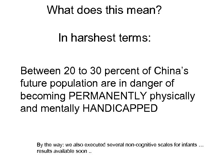 What does this mean? In harshest terms: Between 20 to 30 percent of China's