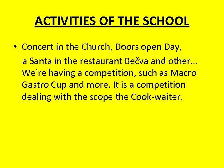 ACTIVITIES OF THE SCHOOL • Concert in the Church, Doors open Day, a Santa