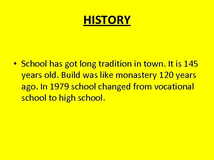 HISTORY • School has got long tradition in town. It is 145 years old.