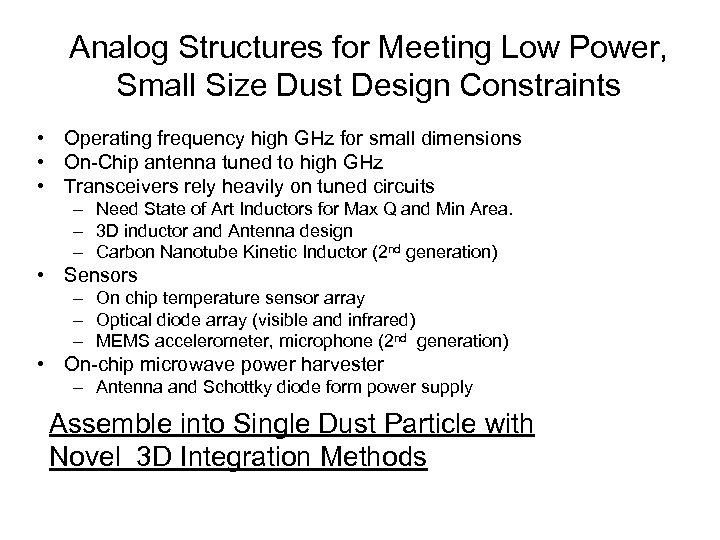 Analog Structures for Meeting Low Power, Small Size Dust Design Constraints • Operating frequency