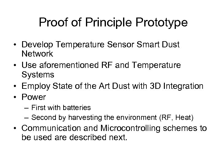 Proof of Principle Prototype • Develop Temperature Sensor Smart Dust Network • Use aforementioned