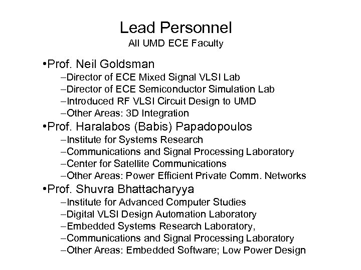Lead Personnel All UMD ECE Faculty • Prof. Neil Goldsman –Director of ECE Mixed