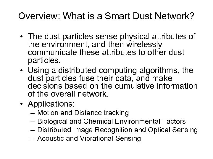 Overview: What is a Smart Dust Network? • The dust particles sense physical attributes