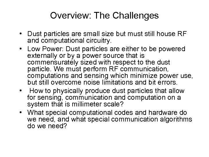 Overview: The Challenges • Dust particles are small size but must still house RF