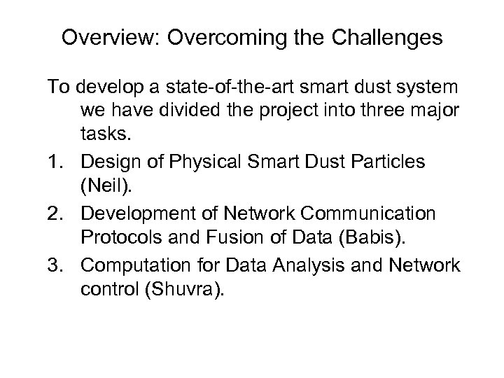 Overview: Overcoming the Challenges To develop a state-of-the-art smart dust system we have divided