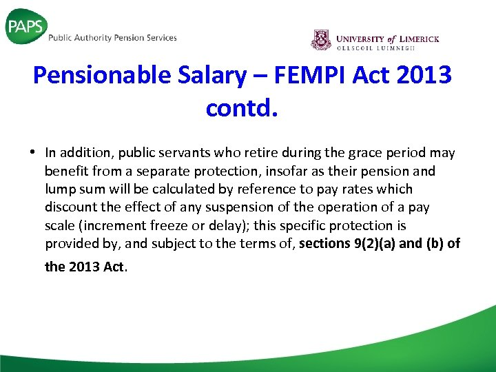 Pensionable Salary – FEMPI Act 2013 contd. • In addition, public servants who retire