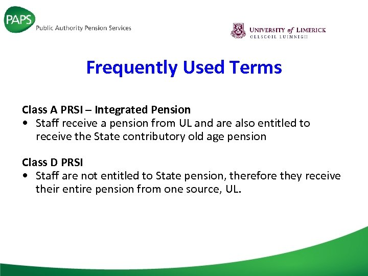 Frequently Used Terms Class A PRSI – Integrated Pension • Staff receive a pension